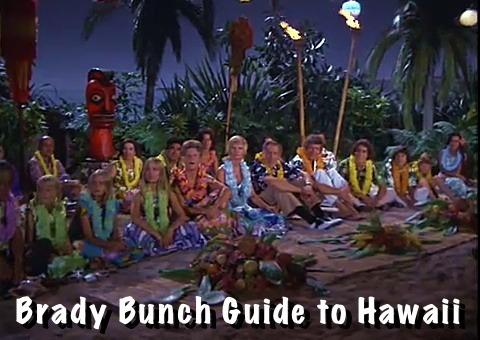 The Brady Bunch Guide to Hawaii  Bakerhood