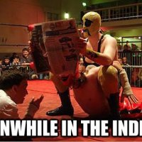 What Is Independent Pro Wrestling....AND MEMES!