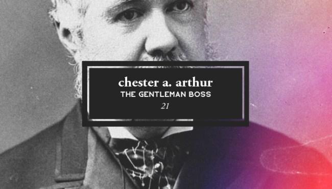 Twenty-First President Chester A. Arthur: 1829-1886