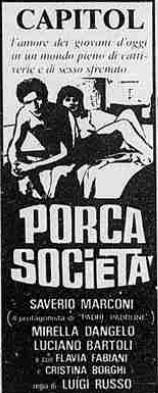 1978. La locandina del film 'Porca società'. Mia Martini scrisse un pezzo per il film, che potete sentire cliccando sulla foto. Il pezzo è preceduto dalla voce di Mia Martini, che ne ricostruisce brevemente la storia.