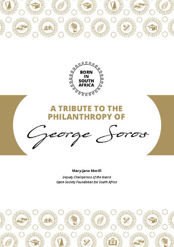 Tribute to George Soros by Mary-Jane Morifi 2018 OSF-SA 25 Years in South Africa