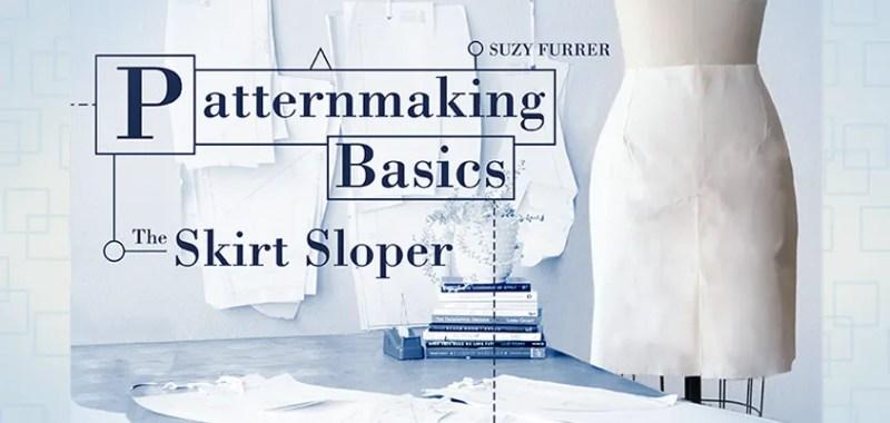 Craftsy - Patternmaking Basics - The Skirt Sloper by Suzy Furrer