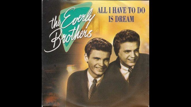 "The Everly Brothers, ""All I Have to do is Dream"""