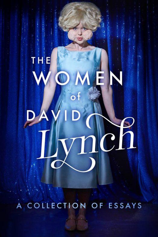 The Women of David Lynch book edited by Scott Ryan and David Buschman