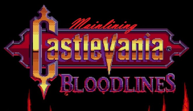 Mainlining Castlevania Bloodlines title card