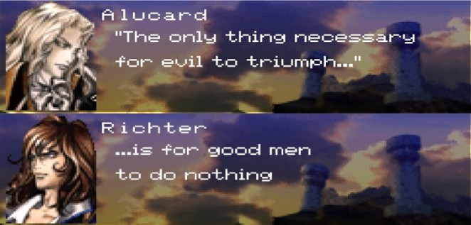 """Alucard quotes, """"The only thing necessary for evil to triumph..."""" Richter continues, """"...is for good men to do nothing."""""""