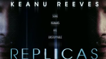 "Replicas 2019 Poster with Keanu Reeves face on both sides, one as human and one as part android. Text reads ""Some Humans Are Unstoppable"""