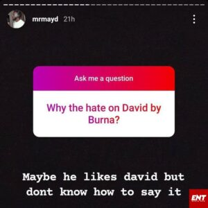 During the question and answer session on his, a fan asked May D the reason Burna Boy hates Davido.