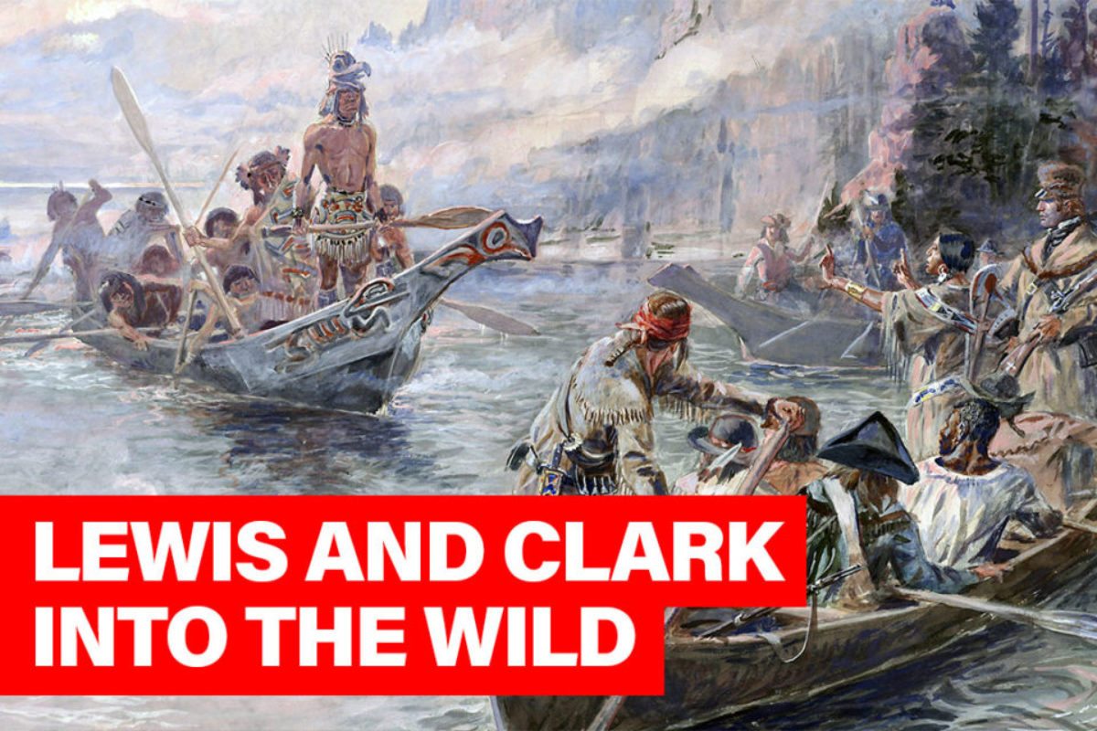 This Week In History The Lewis And Clark Expedition