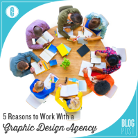 5 Reasons YOU Need to Work With a Graphic Design Agency ...