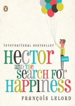 hector and the search of hapiness, françois lelord: penguin