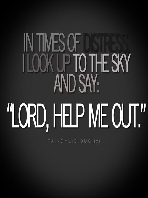 Help me, Lord.