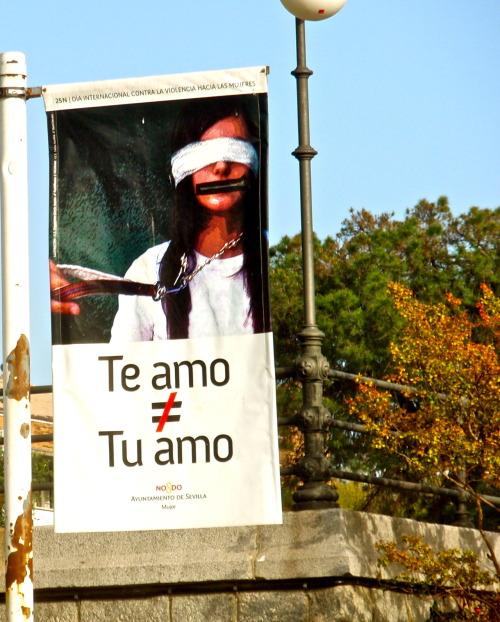 the-womens-diaries:  I saw this last year when I was in Spain.  It means 'I love you does not equal I own you' It's so amazing to me that there are these ads out on the street in other countries.