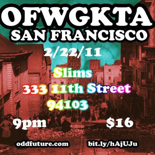 OFWGKTA Will Be Swagging Out San Fran On The 22 Of FEB. Click The Photo For Tickets.