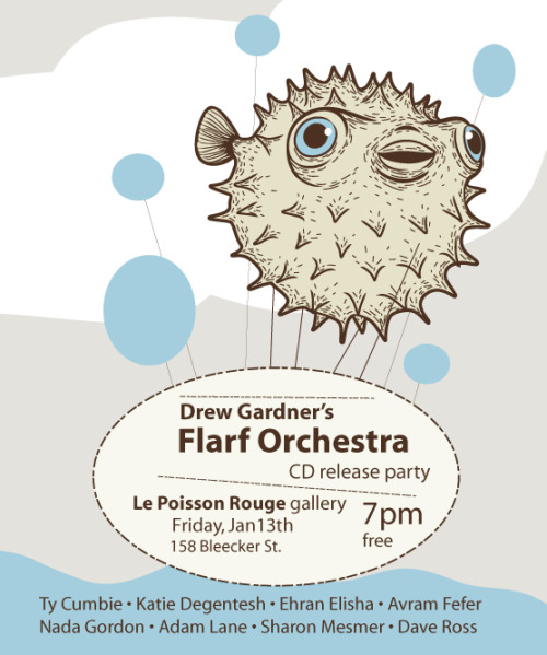 CD release party for Drew Gardner's Flarf Orchestra, Fri 1/13 @ LPR 7;00