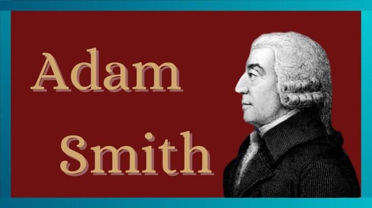 【Part①】経済学の父といわれるアダム・スミス 国富論の真実と経済の歴史をわかりやすく解説