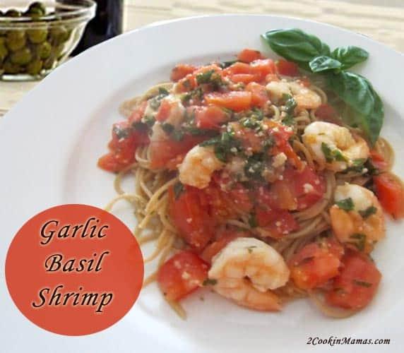 Garlic Shrimp | 2 Cookin Mamas Quick & easy weeknight dish, perfect for garlic lovers, full of shrimp, fresh tomatoes, basil and, of course, garlic!