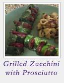 Grilled Zucchini w Prosciutto