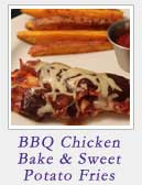BBQ Chicken Bake and Sweet Potato Fries
