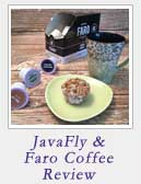 JavaFly and Faro Coffee Review