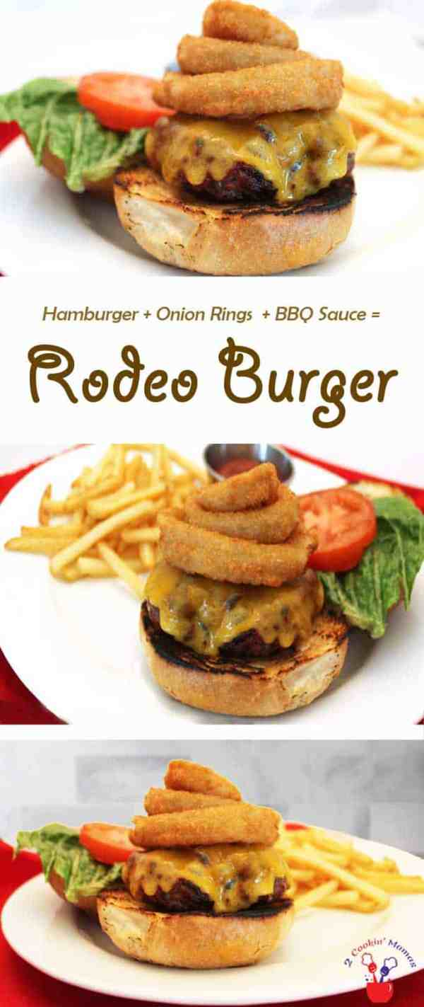 Rodeo Burger   2 Cookin Mamas Want your burger & onion rings too? Grill up this classic recipe for a mouthwatering Rodeo Burger! Add cheese, a side of fries & it's heaven!