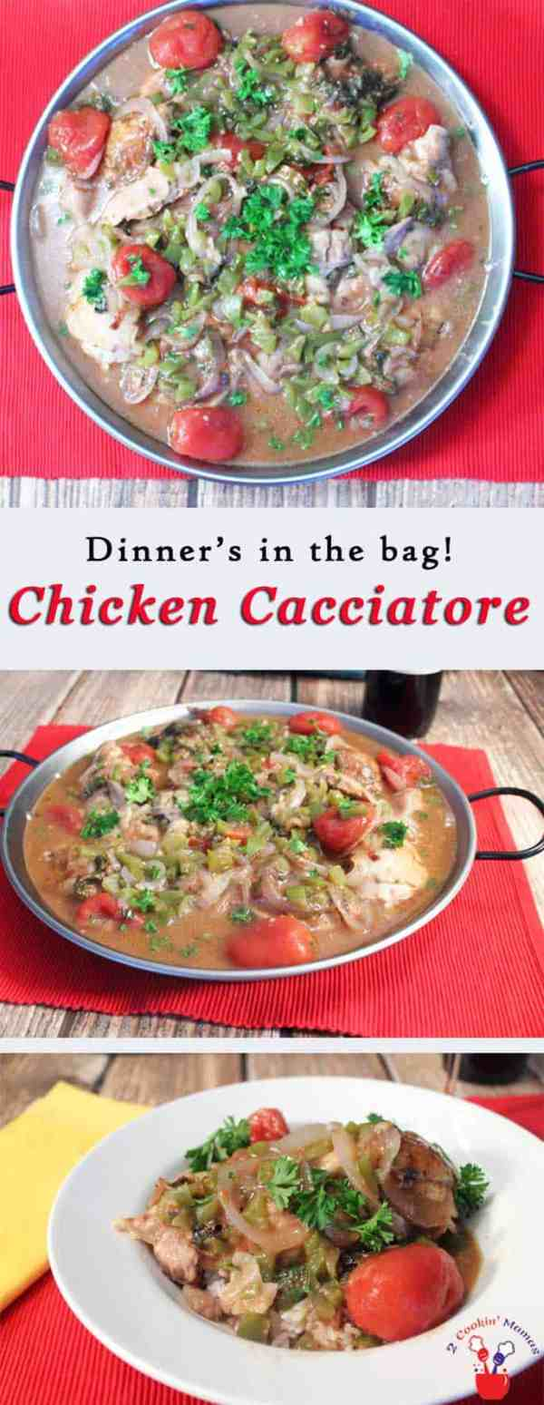 Chicken Cacciatore main | 2 Cookin Mamas An easy way to fix a spectacular Chicken Cacciatore meal where everything's in the bag. That means no cleanup and a delicious dinner in no time! #recipe
