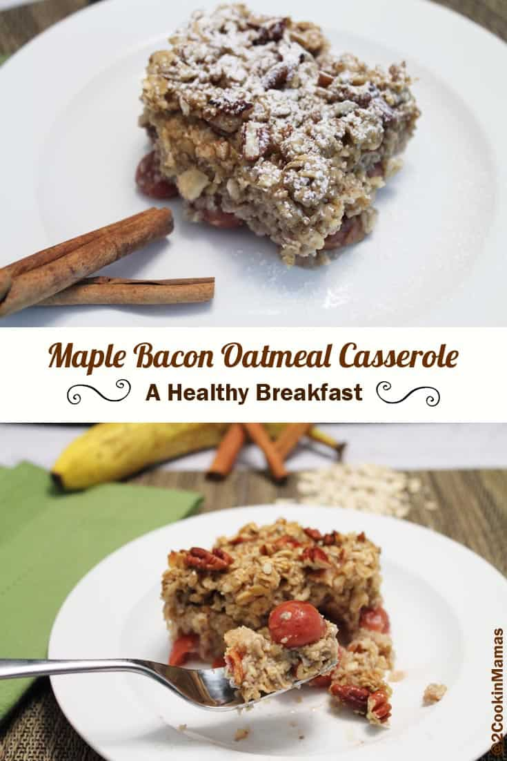 Maple Bacon Oatmeal Casserole - 2 Cookin' Mamas