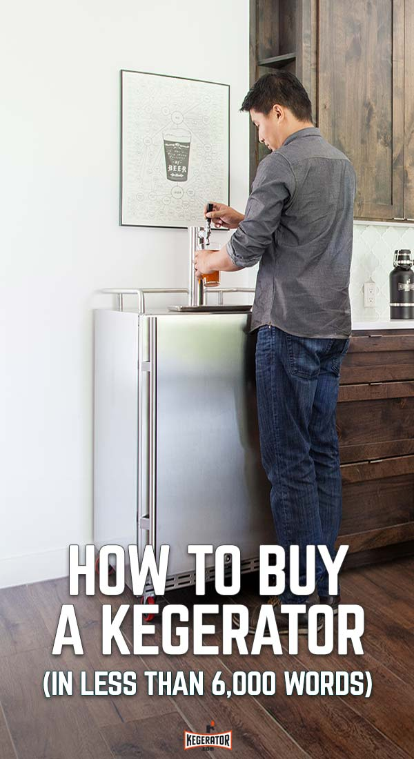 How to Buy A Kegerator In Less Than 6000 Words