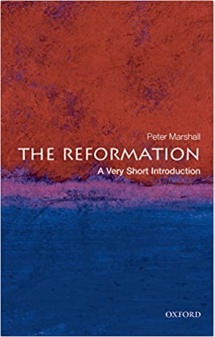 The Reformation by Peter Marshall