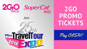 2Go promo tickets 2018 pay cash