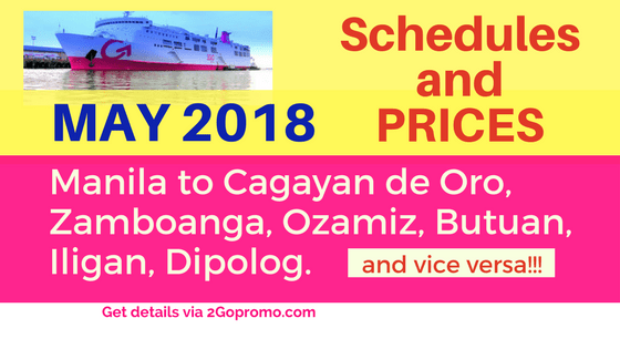 May 2018 2Go Schedules and TICKET PRICES for Mindanao Ports