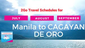2go schedules CAGAYAN DE ORO july to september