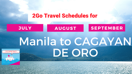 2go schedules CAGAYAN DE ORO july to september