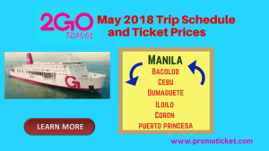2Go Travel May 2018 Boat Schedule & Fares Visayas and Palawan