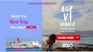 2Go Travel Promo Tickets- Mother's Day Celebration