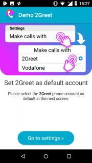 9. Go again to Phone settings and set 2Greet as default calling account.