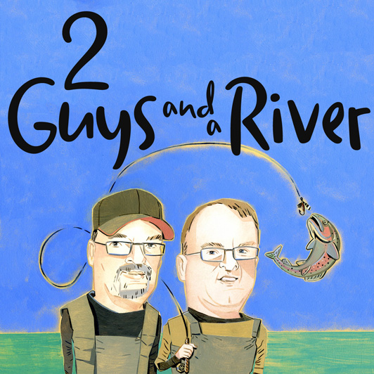 4b24d4c44 2 Guys and A River - For the love of fly fishing