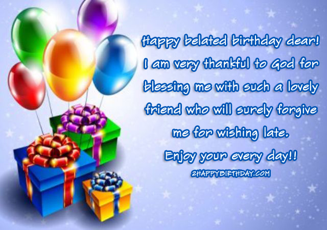 Late Birthday Wishes & Quotes For Friends & Family - 2HappyBirthday