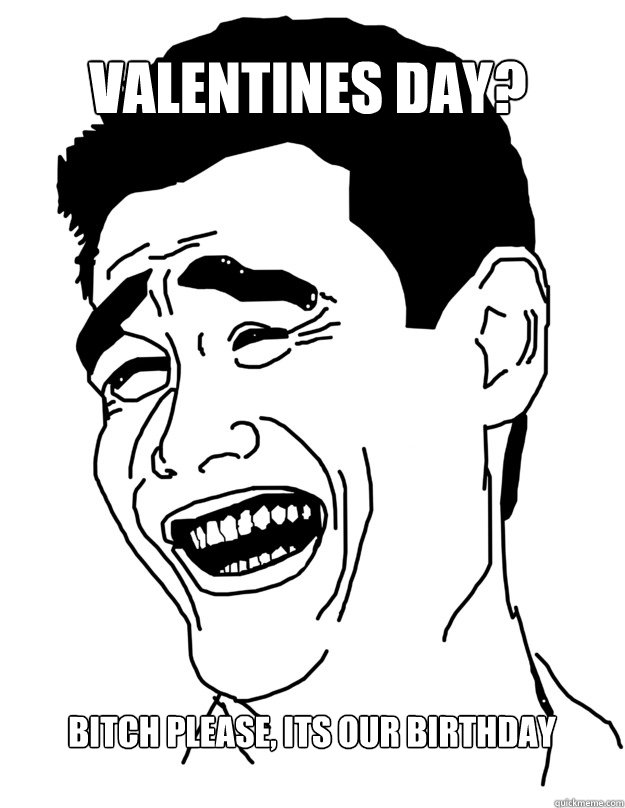 Happy Birthday On Valentine's Day Meme : happy, birthday, valentine's, Birthday, Valentine's, Funny, Memes, Wishes, 2HappyBirthday