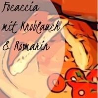 Focaccia mit Knoblauch und Rosmarin