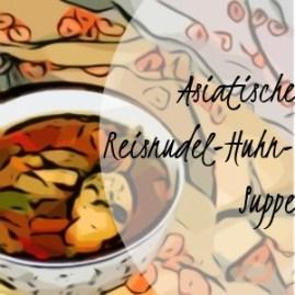 Asiatische Reisnudel-Huhn-Suppe