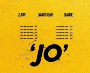 Jo By Dammy Krane ft. Zlatan x Olamide