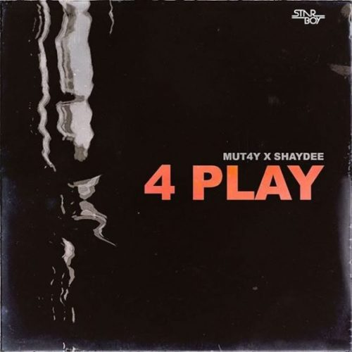 Download 4 Play By Mut4y ft. Shaydee