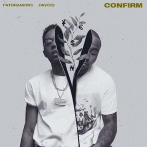 Confirm By Patoranking ft. Davido