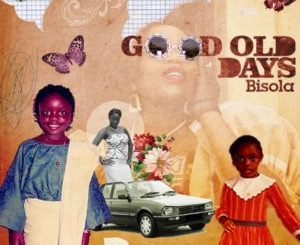 Good Old Days Lyrics By Bisola