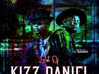 DOWNLOAD MP3: DJ Baddo – Best Of Kizz Daniel