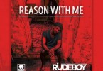 DOWNLOAD MP3 AUDIO: RUDEBOY - REASON WITH ME