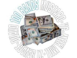Download Music Mp3: DJ Mustard - 100 Bands ft Quavo, 21 Savage, Meek Mill & YG