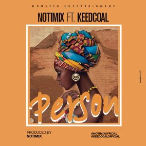 DOWNLOAD MP3: Notimix - Person ft Keedcoal