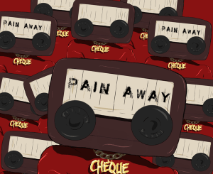 Download MUSIC MP3: Cheque - Pain Away